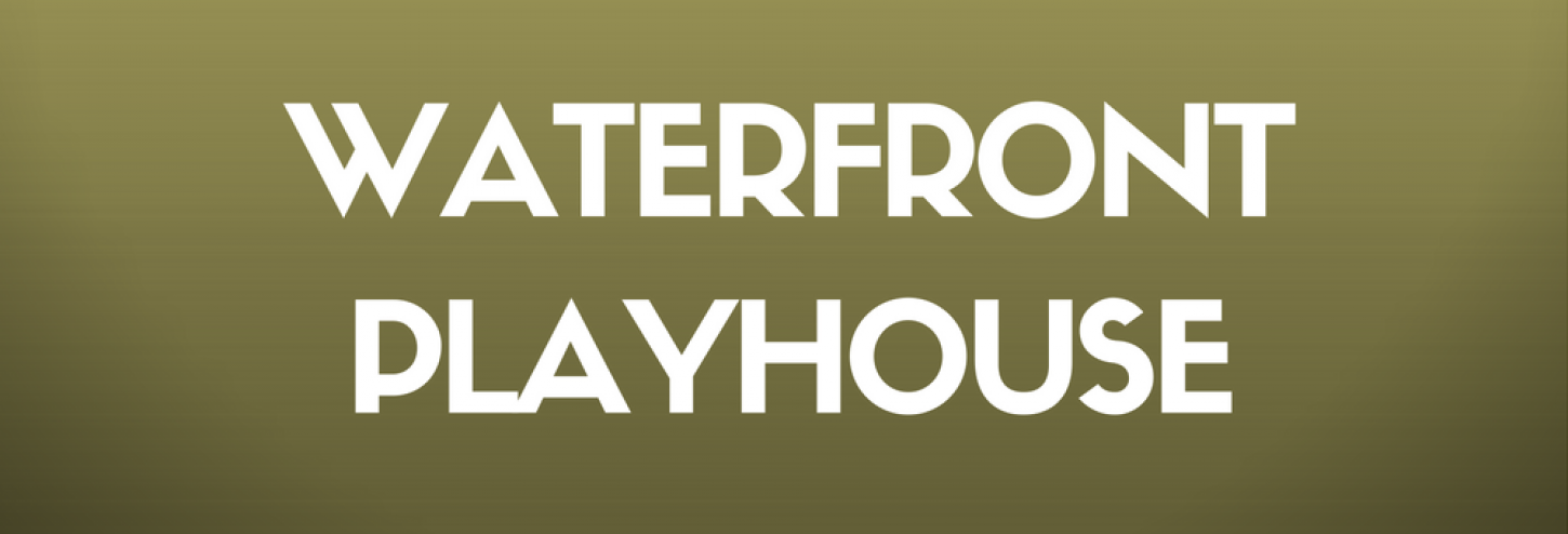 Waterfront Playhouse Presents